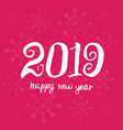 happy new year 2019 universal hand drawn vector image vector image