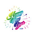 colorful hand drawn happy new year 2020 lettering vector image vector image