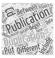difference between duplication and publication vector image vector image