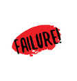 failure rubber stamp vector image vector image