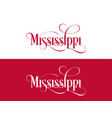 typography of the usa mississippi states vector image vector image