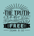 biblical hand lettering truth will set you free vector image vector image