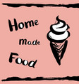 ice cream with the inscription homemade vector image