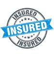 insured round grunge ribbon stamp vector image vector image
