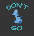 Sad donkey waving hand with Dont Go text vector image vector image