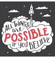 All things are possible if you believe card vector image vector image