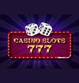 casino sign with golden dices vector image vector image