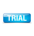 trial blue square 3d realistic isolated web button vector image vector image