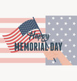 happy memorial day hand with flag american vector image