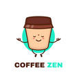 meditation cute happy smiling coffee vector image