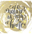 nature is my home handwritten lettering positive vector image