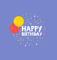 happy birthday card design with ballons and vector image