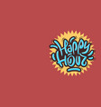 happy hour design funny cool brush lettering vector image vector image