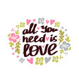 all you need is love phrase vector image vector image