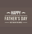 art father day celebration vector image