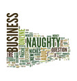 the naughty niches potential gold mines or