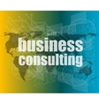 words business consulting on digital screen vector image vector image