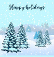 holiday winter landscape with fir trees forest vector image vector image