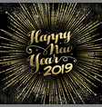 new year 2019 greeting card gold firework vector image vector image