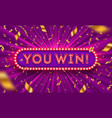 you win - neon light retro signboard vector image
