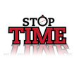 stop time watch red text background image vector image vector image