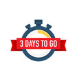three days to go time icon on white background vector image vector image