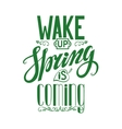 Spring is comingLettering quotes vector image