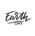 happy earth day typography lettering calligraphy vector image vector image