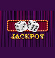 jackpot sign with dice vector image vector image