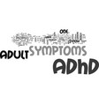 adult adhd symptoms is this you text word cloud vector image vector image