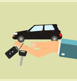 car rental or sale concept hand hold car and car vector image vector image