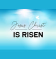 easter typography banner he is risen sky and sun vector image vector image