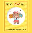 true love always supports teddy girl cheerleader vector image vector image