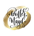 winter magic - hand lettering quote to winter vector image