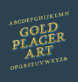 gold placer art typeface vintage font isolated vector image vector image