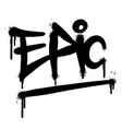 graffiti epic word sprayed isolated on white vector image vector image