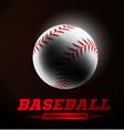 baseball ball in backlight on black background vector image vector image