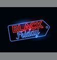 black friday tag in glowing neon lights vector image vector image