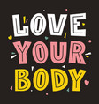 love your body vector image
