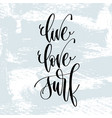 live love surf - hand lettering typography poster vector image vector image