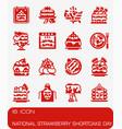 national strawberry shortcake day icon set vector image