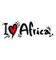i love africa vector image