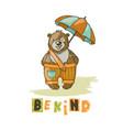 be kind bear cartoon animal hand drawn illu vector image vector image