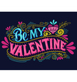 Be my Valentine Hand lettering with decoration vector image vector image