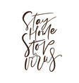 stay home stop virus calligraphy lettering text vector image vector image