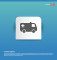 ambulance icon - blue sticker button vector image vector image