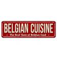 belgian cuisine vintage rusty metal sign vector image vector image