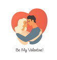 cute boy and girl warmly cuddling and be my vector image
