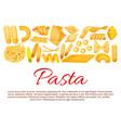 italian pasta sorts poster vector image vector image