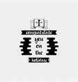 i congratulate you on the holiday banner badge vector image vector image